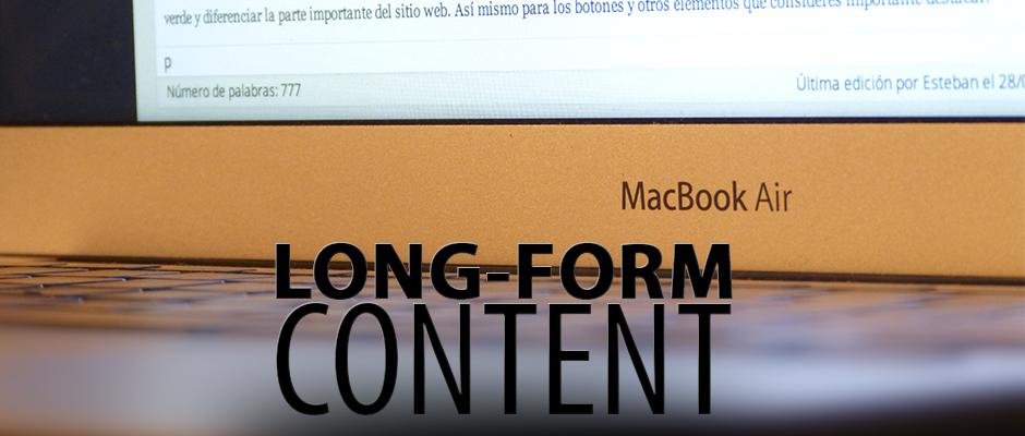 ¿Qué es Long-form content y por qué debemos considerarlo?