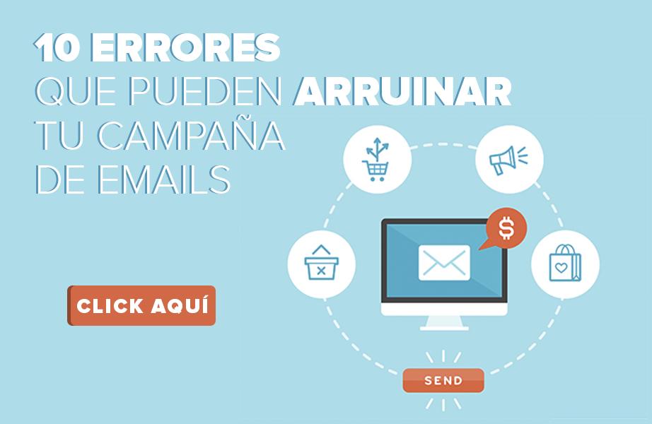 10 errores que pueden arruinar tu campaña de Emails